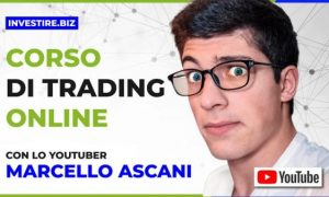 Corso completo di Trading Online con Marcello Ascani di investire.biz