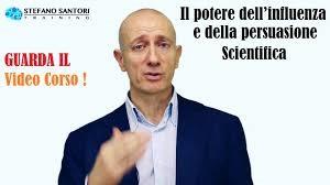 Stefano Santori - Il Potere dell'Influenza e della Persuasione Scientifica